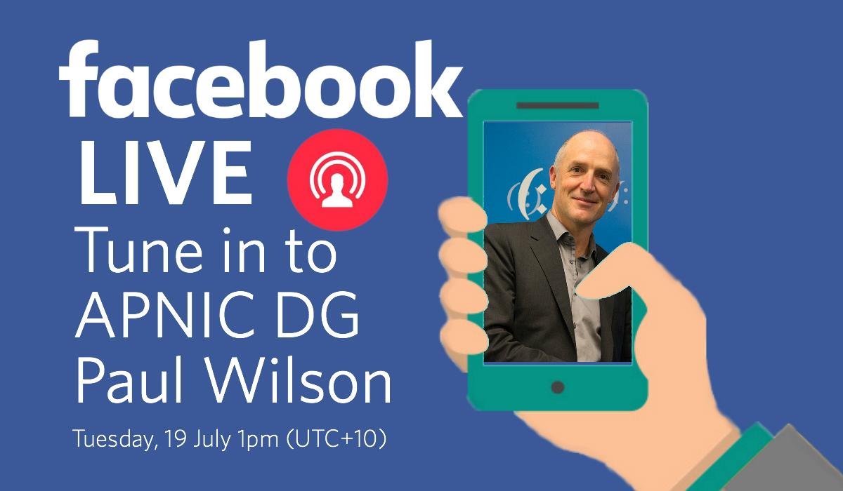 Apnic Dg On Facebook Live Apnic Blog