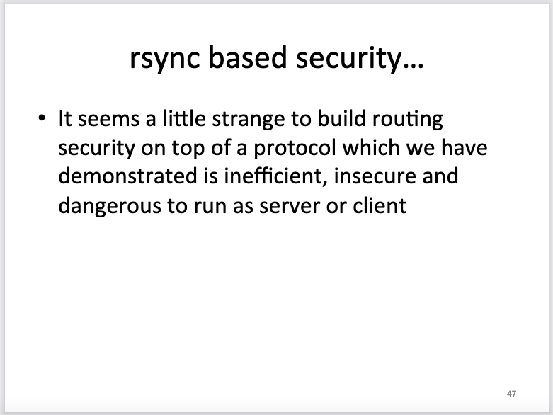 Slide text: It seems a little strange to build routing security on top of a protocol which we have demonstrated is inefficient, insecure and dangerous to run as server or client.